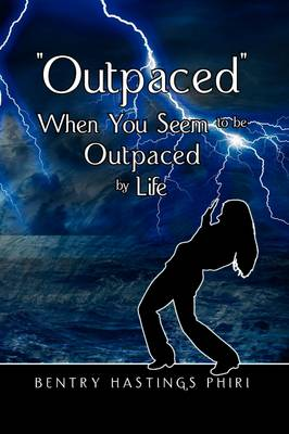 Outpaced When You Seem to Be Outpaced by Life (Hardback)