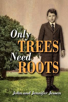 Only Trees Need Roots (Hardback)