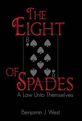 The Eight of Spades: A Law Unto Themselves - Eight of Spades Trilogy No. 1 (Hardback)