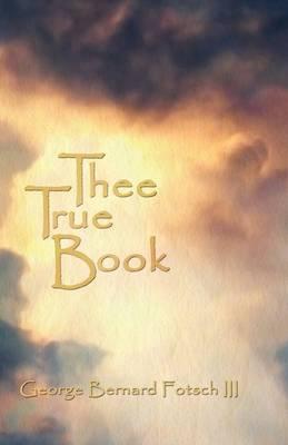 Thee True Book (Hardback)