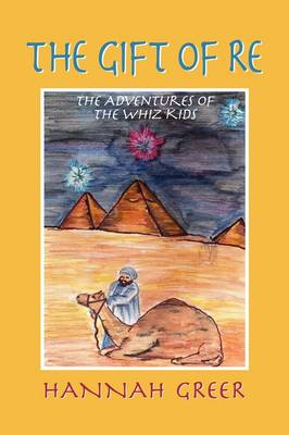 The Gift of Re, the Adventures of the Whiz Kids (Hardback)