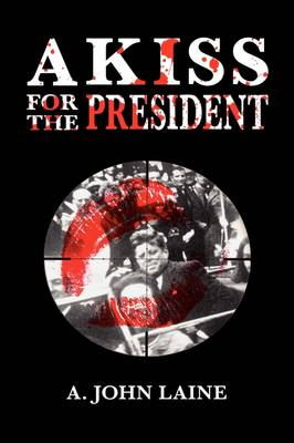 A Kiss for the President (Hardback)