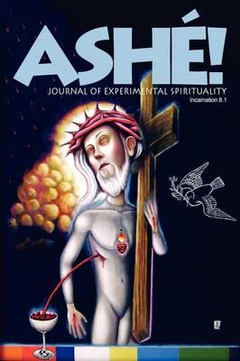 Ash Journal of Experimental Spirituality 8.1 (Paperback)