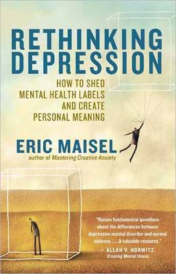 Rethinking Depression: How to Shed Mental Health Labels and Create Personal Meaning (Paperback)