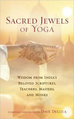 Sacred Jewels of Yoga: Wisdom from India's Beloved Scriptures, Teachers, Masters, and Monks (Paperback)