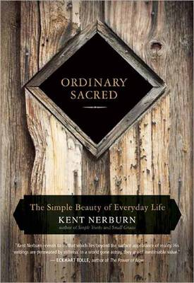 Ordinary Sacred: The Simple Beauty of Everyday Life (Paperback)