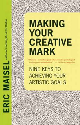 Making Your Creative Mark: Nine Keys to Achieving Your Artistic Goals (Paperback)