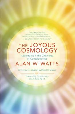The Joyous Cosmology: Adventures in the Chemistry of Consciousness (Paperback)
