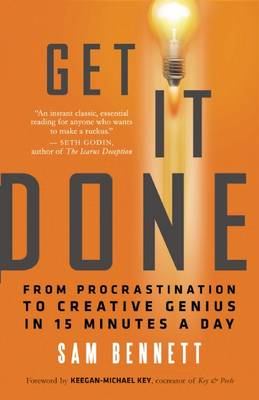 Get it Done: From Procrastination to Creative Genius in 15 Minutes a Day (Paperback)