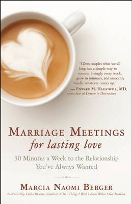Marriage Meetings for Lasting Love: 30 Minutes a Week to the Relationship You've Always Wanted (Paperback)