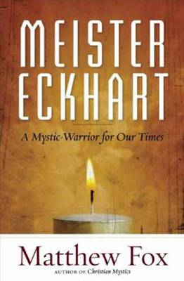 Meister Eckhart: A Mystic-Warrior for Our Times (Paperback)