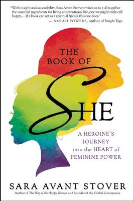 The Book of She: Your Heroine's Journey into the Heart of Feminine Power (Paperback)