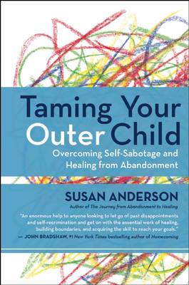 Taming Your Outer Child: Overcoming Self-Sabotage - the Aftermath of Abandonment (Paperback)