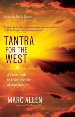 Tantra for the West: A Direct Path to Love, Fulfillment, Freedom, and Enlightenment (Paperback)