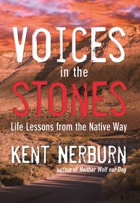 Voices in the Stones: Life Lessons from the Native Way (Paperback)