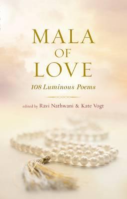 Mala of Love: 108 Luminous Poems (Hardback)