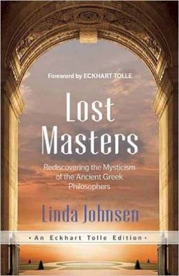 Lost Masters: Rediscovering the Mysticism of the Ancient Greek Philosophers (Paperback)