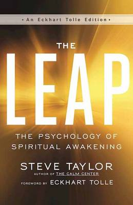 The Leap: The Psychology of Spiritual Awakening - An Eckhart Tolle Edition (Paperback)