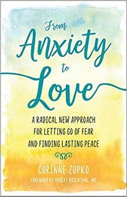 From Anxiety to Love: Working with Your Inner Therapist to Find Lasting Peace (Paperback)