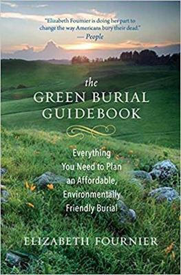 The Green Burial Guidebook: Everything You Need to Plan an Affordable, Environmentally Friendly Burial (Paperback)
