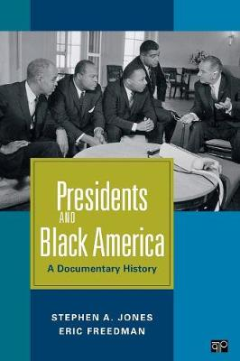 Presidents and Black America: A Documentary History (Hardback)