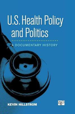 U.S. Health Policy and Politics: A Documentary History (Hardback)