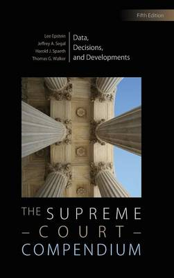 The Supreme Court Compendium: Data, Decisions, and Developments (Hardback)