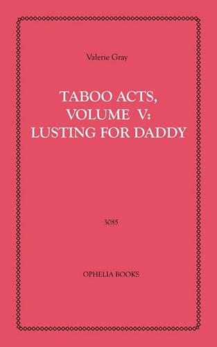 Taboo Acts, Volume V: Lusting for Daddy (Paperback)