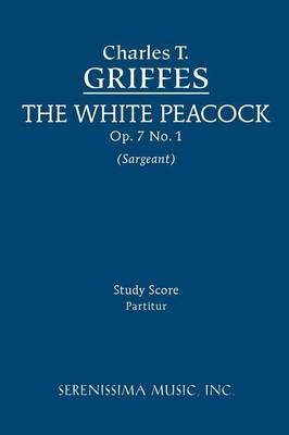 The White Peacock, Op. 7 No. 1 - Study Score (Paperback)