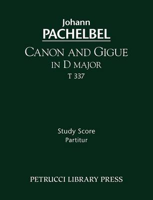 Canon and Gigue in D Major, T 337 - Study Score (Paperback)