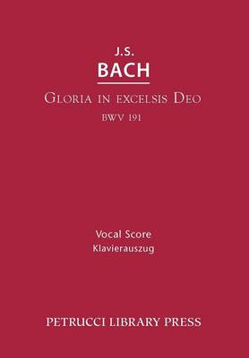 Gloria in Excelsis Deo, Bwv 191 (Paperback)