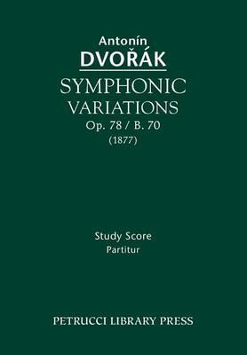 Symphonic Variations, Op. 78 / B. 70: Study Score (Paperback)