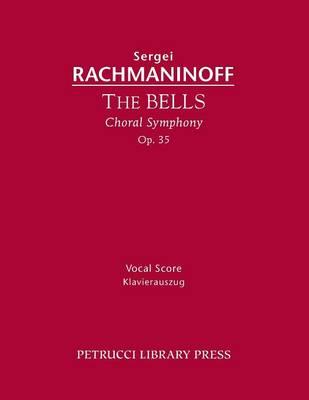 The Bells, Op.35: Vocal Score (Paperback)