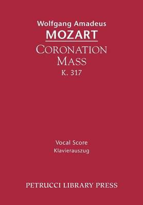 Coronation Mass, K. 317: Vocal Score (Paperback)