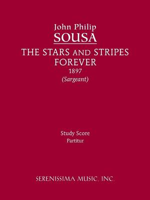 The Stars and Stripes Forever: Study Score (Paperback)