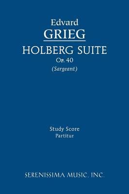 Holberg Suite, Op.40: Study Score (Paperback)