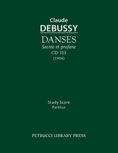 Danses Sacr e Et Profane, CD 113: Study Score (Paperback)