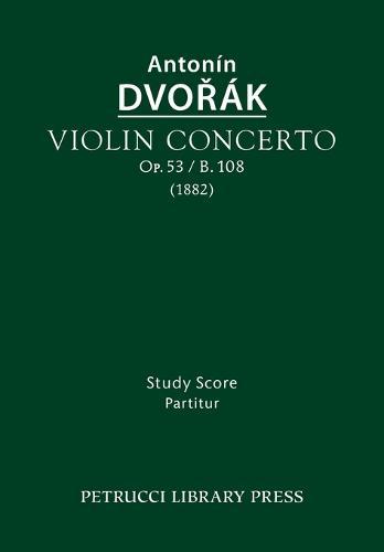 Violin Concerto, Op.53 / B.108: Study Score (Paperback)