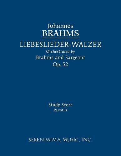 Liebeslieder-Walzer, Op.52: Study Score (Paperback)