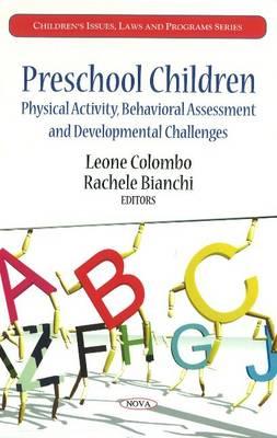 Preschool Children: Physical Activity, Behavioral Assessment & Developmental Challenges (Hardback)