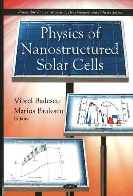 Physics of Nanostructured Solar Cells (Hardback)