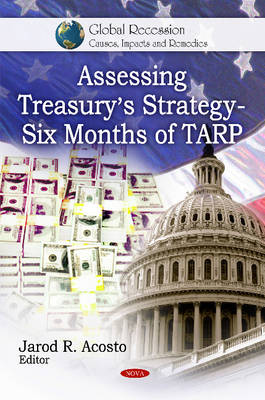 Assessing Treasury's Strategy: Six Months of TARP (Hardback)