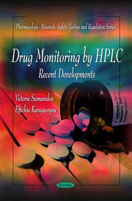 Drug Monitoring by HPLC: Recent Developments (Hardback)