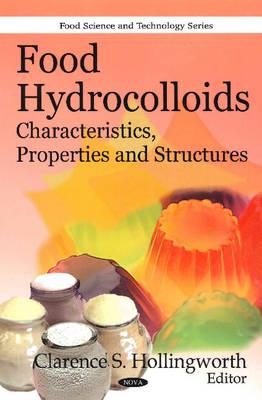Food Hydrocolloids: Characteristics, Properties & Structures (Hardback)