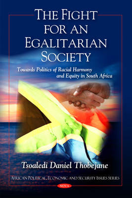 Fight for an Egalitarian Society: Towards Politics of Racial Harmony & Equity in South Africa (Hardback)