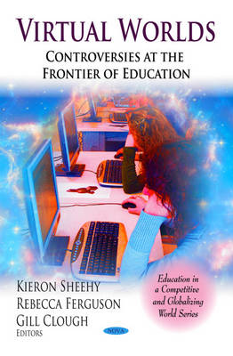 Virtual Worlds: Controversies at the Frontier of Education (Hardback)