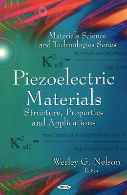 Piezoelectric Materials: Structure, Properties & Applications (Hardback)