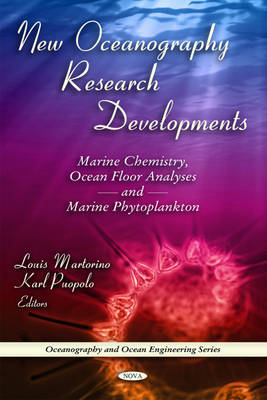 New Oceanography Research Developments: Marine Chemistry, Ocean Floor Analyses & Marine Phytoplankton (Hardback)