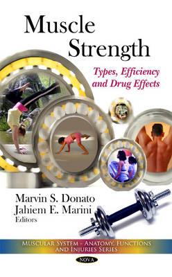 Muscle Strength: Types, Efficiency & Drug Effects (Hardback)