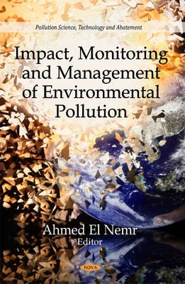 Impact, Monitoring & Management of Environmental Pollution (Hardback)